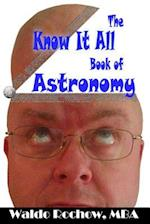 The Know It All Book of Astronomy