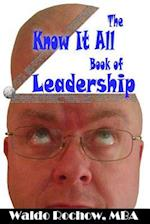 The Know It All Book of Leadership
