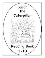 Sarah the Caterpillar Reading Book 1-10
