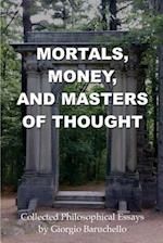Mortals, Money, and Masters of Thought
