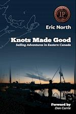 Knots Made Good: Sailing Adventures in Eastern Canada af Eric North