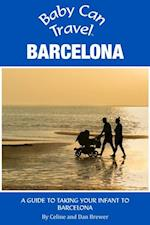 Baby Can Travel: Barcelona - A Travel Guide Made For Parents af Dan Brewer, Celine Brewer