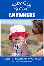 Baby Can Travel: Anywhere: A Travel Guide Made For Parents af Dan Brewer, Celine Brewer