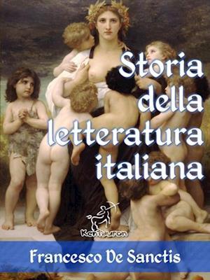 Storia della letteratura italiana (Edizione con note e nomi aggiornati) af Francesco De Sanctis