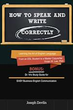 How to Speak and Write Correctly (Annotated) - Learning the Art of English Language from an ESL Student to a Master Copywriter af Joseph Devlin, Vivian W Lee