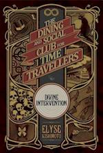 Divine Intervention (Dining and Social Club for Time Travellers)