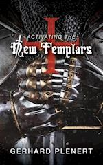 Activating the New Templars