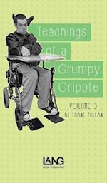 Teachings of a Grumpy Cripple