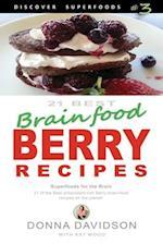 21 Best Brain-Food Berry Recipes - Discover Superfoods #3 af Kay Wood, Donna Davidson