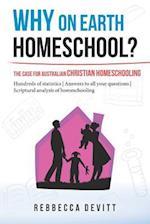 Why on Earth Homeschool: The Case for Australian Christian Homeschooling