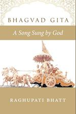 Bhagvad Gita: A Song Sung by God