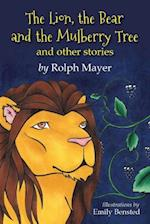 The Lion, the Bear and the Mulberry Tree: And other stories