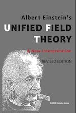 Albert Einstein's Unified Field Theory: A New Interpretation ( International English / Full Color / 2nd Edition ):