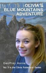 Olivia's Blue Mountains Adventure: (Olivia Robertson series Book 3)