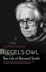 Hegel's Owl: The Life Of Bernard Smith