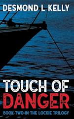 Touch of Danger: Book two in the Lockie Trilogy.