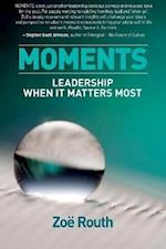 Moments: Leadership when it matters most