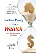 Investment Property + Time = Wealth