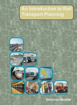Bog, hardback An Introduction to Rail Transport Planning af Donovan Muddle