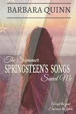 The Summer Springsteen's Songs Saved Me: A Warm and Inspiring Novel