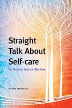 Straight Talk about Self-Care for Human Service Workers