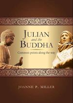 Julian and the Buddha: Common Points along the Way af Joanne P. Miller