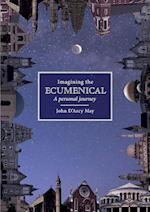 Imagining the Ecumenical: A personal journey af John D'Arcy May