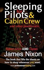 Sleeping For Pilots & Cabin Crew: (And Other Insomniacs)