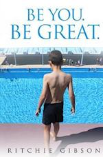 Be You. Be Great.