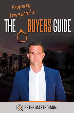 Bog, paperback The Property Investor's Buyers Guide af Peter Mastroianni