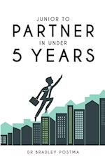 Junior to Partner in Under 5 Years
