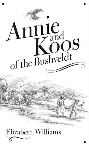 Bog, hardback Annie and Koos of the Bushveldt af Elizabeth Williams