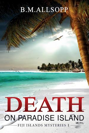Bog, hæftet Death on Paradise Island: A Fiji Islands Mystery af B. M. Allsopp