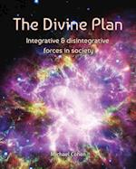 The Divine Plan: Integrative & disintegrative forces in society
