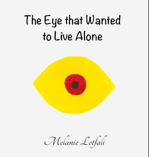 The Eye that Wanted to Live Alone