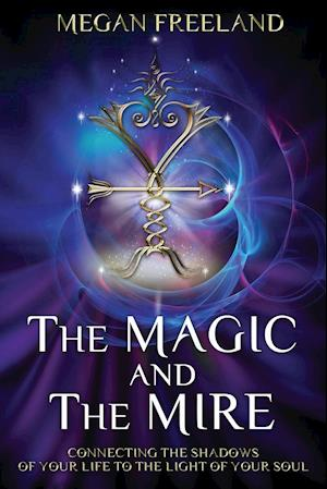 Bog, paperback The Magic and the Mire af Megan L. Freeland