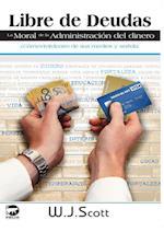 Libre de Deudas, La Moral de La Administracion del Dinero (Make Life Simpler, nr. 3)
