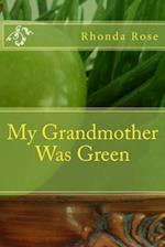 My Grandmother Was Green