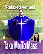 Take Me To Mass af Relaxed Venues