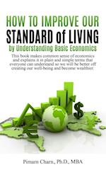How to Improve Our Standard of Living by Understanding Basic Economics af Pimarn Charn