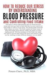 How to Reduce Our Stress by Understanding Blood Pressure and Controlling Food Intake af Pimarn Charn