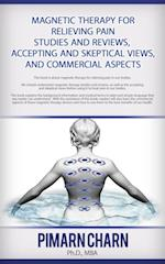 Magnetic Therapy for Relieving Plain: Studies and Reviews, Accepting and Skeptical Views, and Commercial Aspects