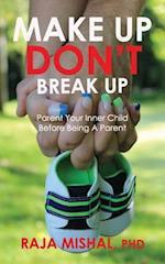 Make Up Don't Break Up
