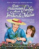 Des Mauvaises Herbes Dans Le Jardin de Mamie