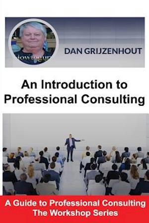 Bog, paperback An Introduction to Professional Consulting af MR Dan Grijzenhout