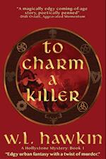 To Charm a Killer (Hollystone Mysteries, nr. 1)