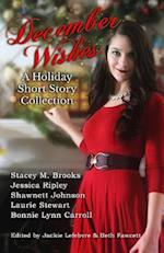 December Wishes af Bonnie Lynn Carroll, Jessica Ripley, Laurie Steweart