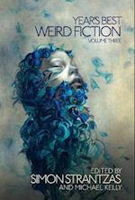 Year's Best Weird Fiction, Vol. 3 (Years Best Weird Fiction, nr. 3)