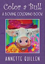 Color-A-Bull: A Bovine Coloring Book
