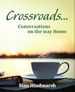 Crossroads: Conversations on the way Home